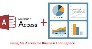 Using Ms Access For Business Intelligence