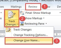 """Click """"Review""""->Click """"Track Changes""""->Click """"Change User Name"""""""