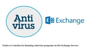 Points To Consider For Running Antivirus Programs On Ms Exchange Servers