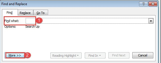 """Clear """"Find what"""" Box->Click """"More"""""""