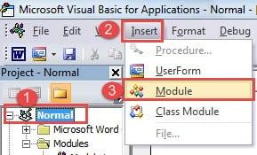 """Click""""Normal""""->Click """"Insert""""->Click """"Module"""""""
