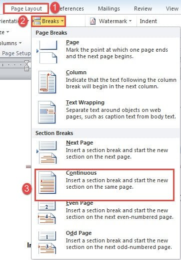"Click ""Page Layout""->Click ""Breaks""->Choose ""Continuous"""