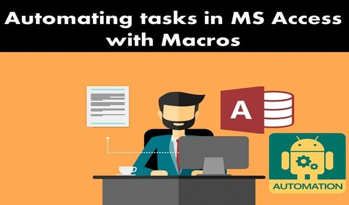 Automating Tasks In MS Access With The Use Of Macros