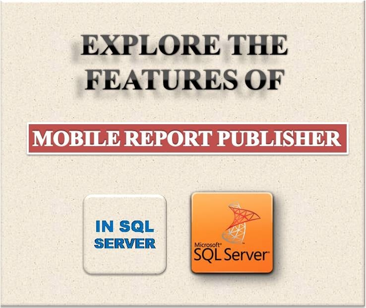 Explore The Features Of Mobile Report Publisher In SQL Server