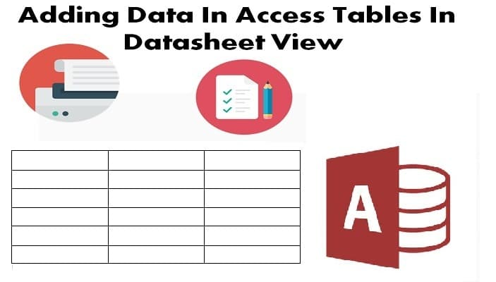 Adding Data In Access Tables In Datasheet View