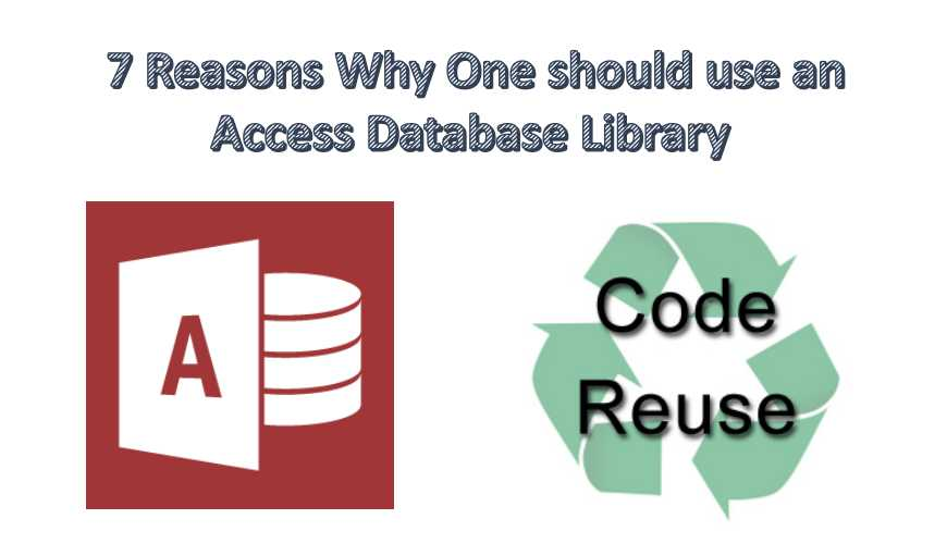 7 Reasons Why One Should Use An Access Database Library