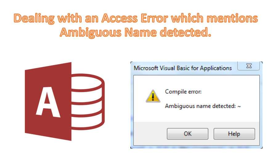 Dealing With An Access Error Which Mentions Ambiguous Name Detected
