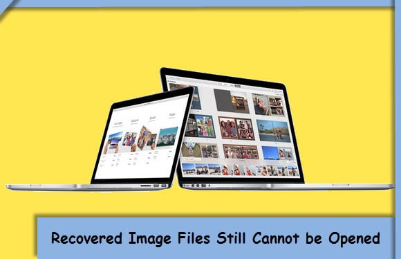 4 Reasons & Solutions when Recovered Image Files Still Cannot Be Opened