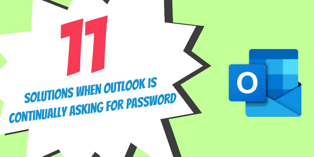 11 Solutions when Outlook is Continually Asking for Password