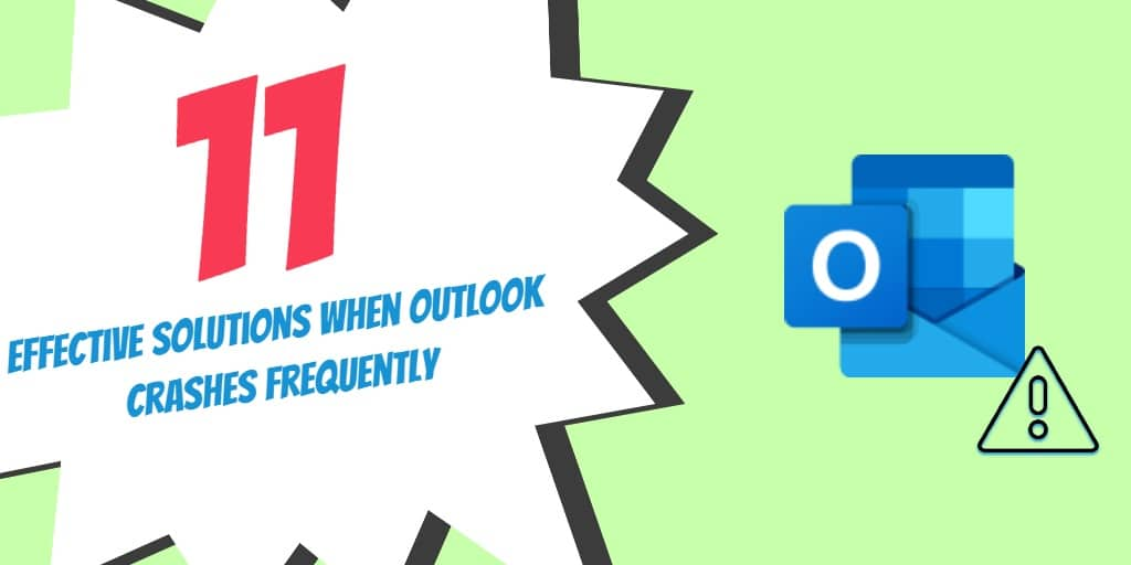 11 Effective Solutions When Outlook Crashes Frequently